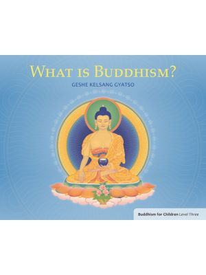 What is Buddhism? Buddhism for Children Level 3