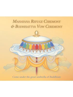 Mahayana Refuge Ceremony & Bodhisattva Vow Ceremony - Audio