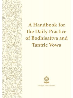 A Handbook for the Daily Practice of Bodhisattva and Tantric Vows - BOOKLET