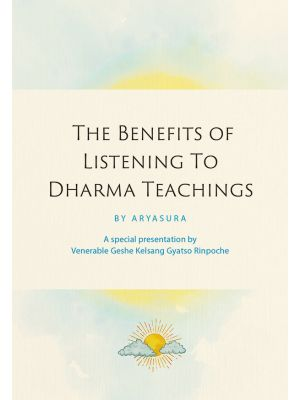 Jewels of Dharma - The Benefits of Listening to Dharma - Aryasura