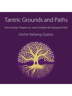 Tantric Grounds and Paths Audiobook