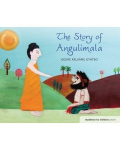 The Story of Angulimala: Buddhism for Children Level 1