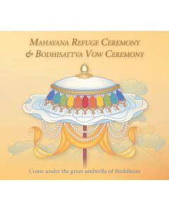 Mahayana Refuge Ceremony & Bodhisattva Vow Ceremony - MP3