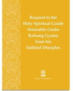 Request to the Holy Spiritual Guide Venerable Geshe Kelsang Gyatso Rinpoche from his Faithful Disciples - Booklet