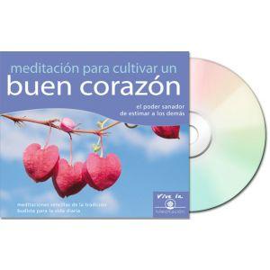 Meditación para cultivar un buen corazón – CD