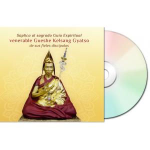 Súplica al sagrado Guía Espiritual venerable Gueshe Kelsang Gyatso de sus fieles discípulos – CD