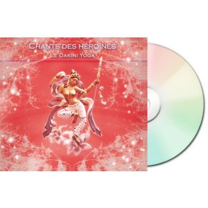 Chants des héroïnes - Le Dakini yoga - CD