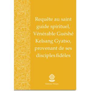 Requête au saint guide spirituel, Vénérable Guéshé Kelsang Gyatso, provenant de ses disciples fidèles