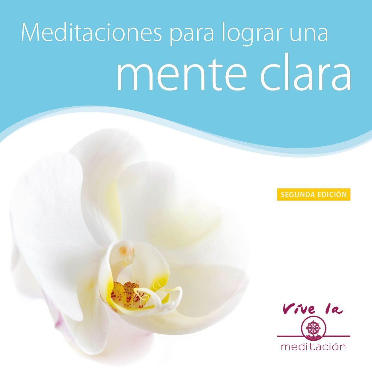 Meditaciones para una mente clara – Encuentra la felicidad en tu interior.