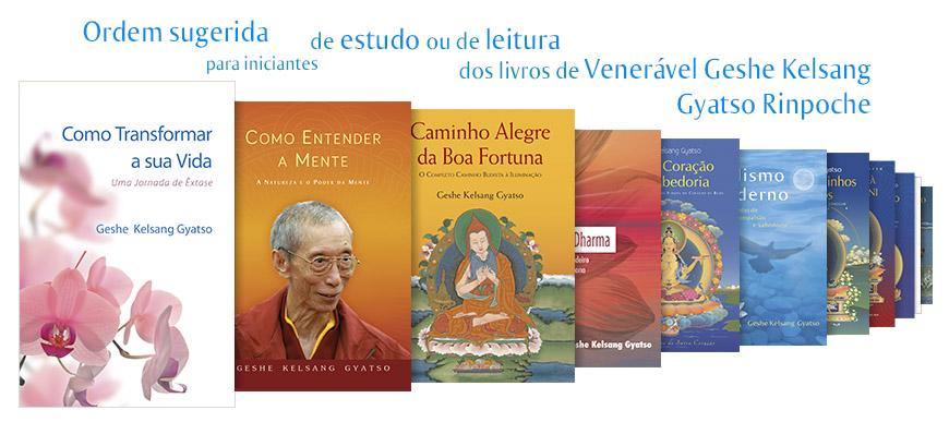 Ordem sugerida, para iniciantes, de estudo ou de leitura dos livros de Venerável Geshe Kelsang Gyatso Rinpoche