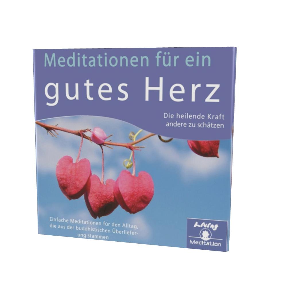 Meditationen für ein gutes Herz